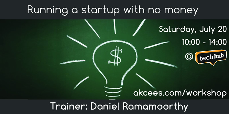 How to run a start-up with no money by Daniel Ramamoorthy